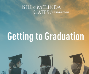 Gates Foundation - Getting to Graduation